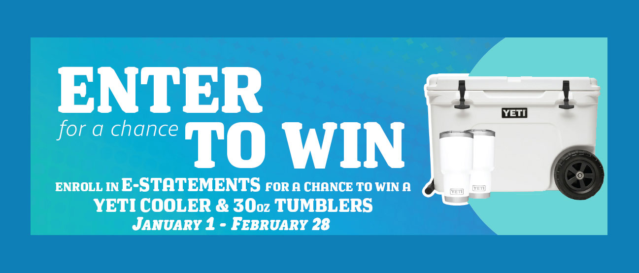 Enroll in estatements for a chance to win a yeti cooler