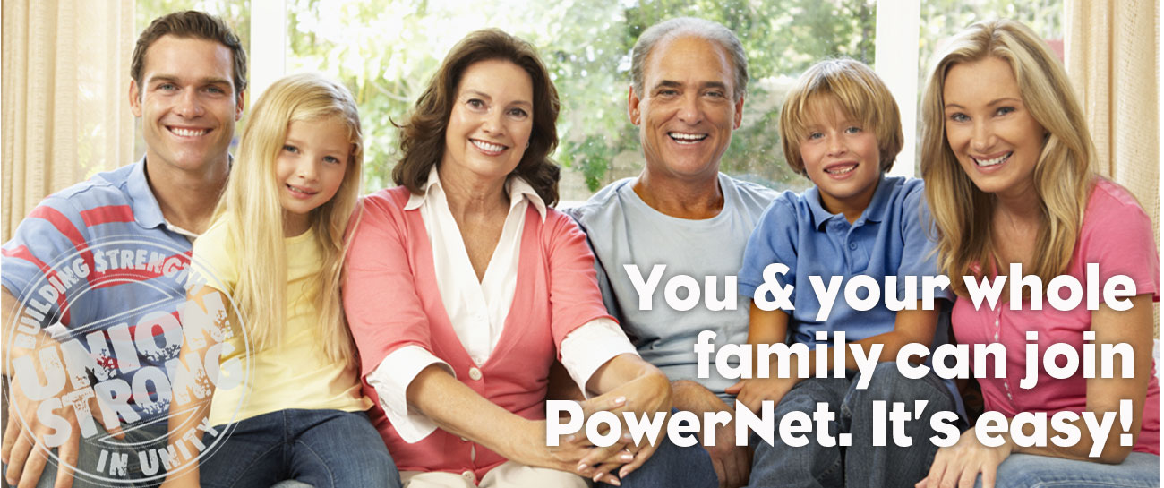 You and your whole family can join Powernet