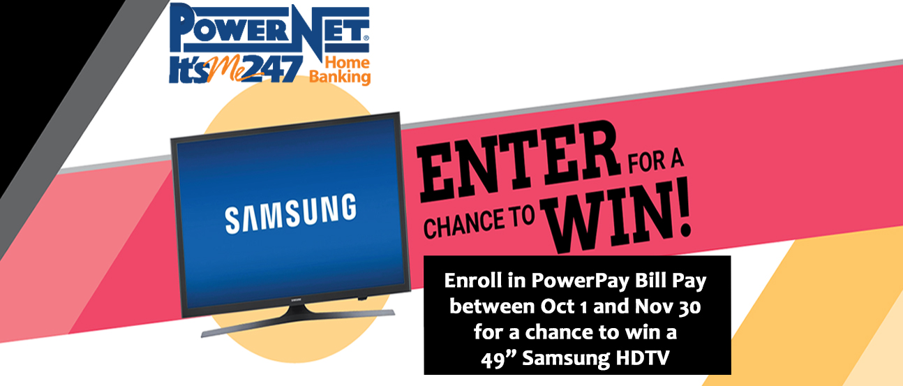 Enroll in PowerPay bill pay for a cahnce to win a 49 inch samsung hdtv